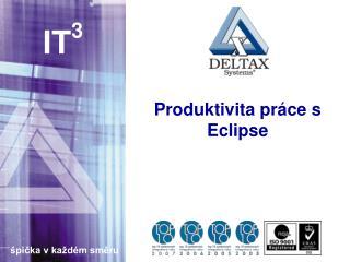 Produktivita práce s Eclipse