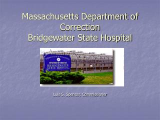 Massachusetts Department of Correction Bridgewater State Hospital