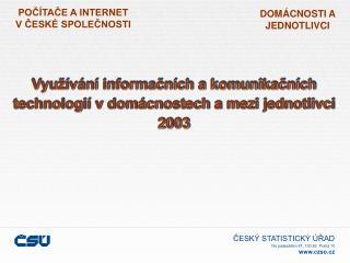 Využívání informačních a komunikačních technologií v domácnostech a mezi jednotlivci 2003