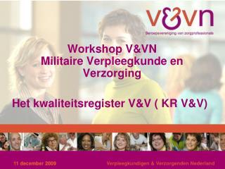 Workshop V&VN  Militaire Verpleegkunde en Verzorging