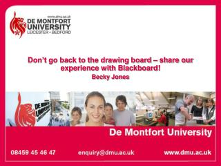 Don't go back to the drawing board – share our experience with Blackboard! Becky Jones