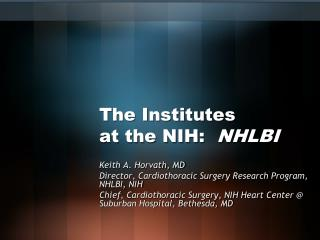 The Institutes  at the NIH:   NHLBI