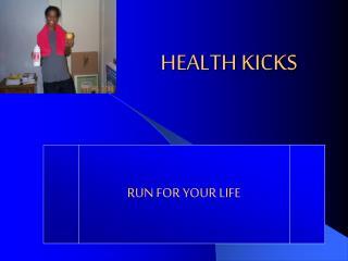 HEALTH KICKS