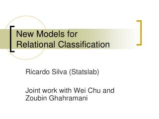 New Models for  Relational Classification