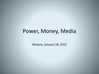 Power, Money, Media