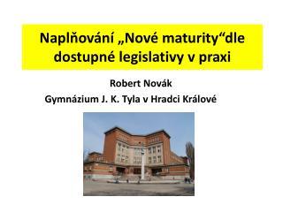 """Naplňování  """"Nové maturity""""dle  dostupné  legislativy vpraxi"""