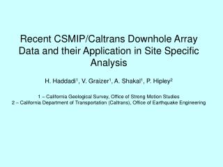 Recent CSMIP/Caltrans Downhole Array Data and their Application in Site Specific Analysis