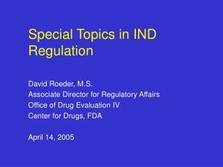 Special Topics in IND Regulation