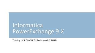 Informatica PowerExchange  9.X