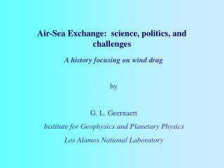 Air-Sea Exchange:  science, politics, and  challenges