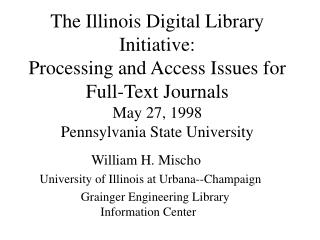 William H. Mischo     University of Illinois at Urbana--Champaign