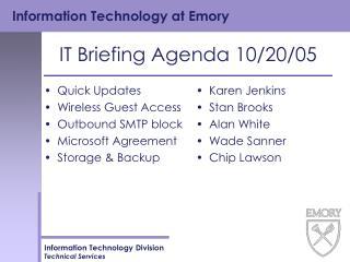 IT Briefing Agenda 10/20/05
