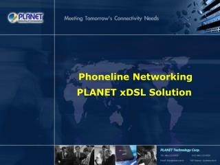 Phoneline Networking  PLANET xDSL Solution