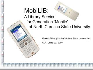 MobiLIB: A Library Service    for Generation �Mobile�     at North Carolina State University
