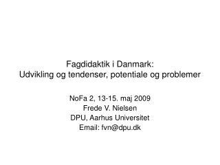Fagdidaktik i Danmark:  Udvikling og tendenser, potentiale og problemer