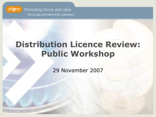 Distribution Licence Review: Public Workshop