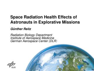 Space Radiation Health Effects of Astronauts in Explorative Missions