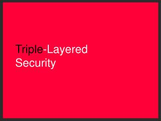 Triple -Layered Security