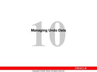 Managing Undo Data