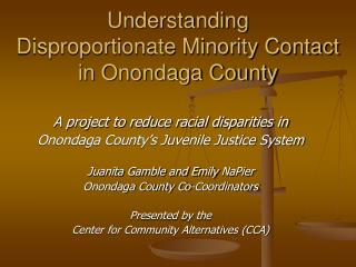 Understanding  Disproportionate Minority Contact in Onondaga County