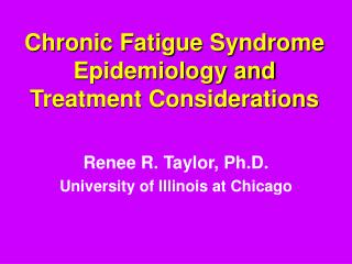Chronic Fatigue Syndrome Epidemiology and Treatment Considerations