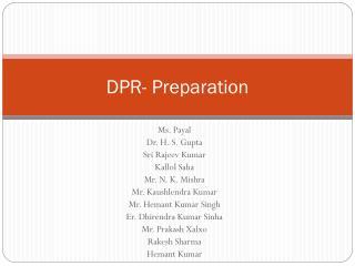 DPR- Preparation