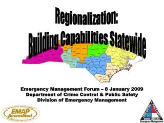 Emergency Management Forum – 8 January 2009  Department of Crime Control & Public Safety