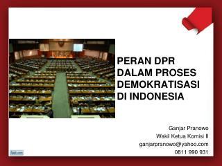 PERAN DPR DALAM PROSES DEMOKRATISASI DI INDONESIA
