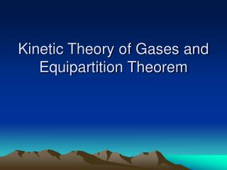 Kinetic Theory of Gases and Equipartition Theorem