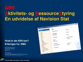 ARS A ktivitets- og  R essource S tyring En udvidelse af Navision Stat