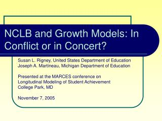 NCLB and Growth Models: In Conflict or in Concert
