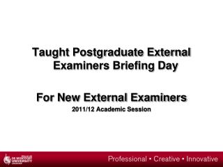 Taught Postgraduate External Examiners Briefing Day For New External Examiners