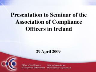Presentation to Seminar of the Association of Compliance Officers in Ireland