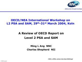 OECD/NEA International Workshop on  L2 PSA and SAM, 29 th -31 st  March 2004, Koln