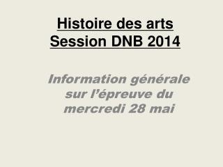 Histoire des arts Session DNB 2014