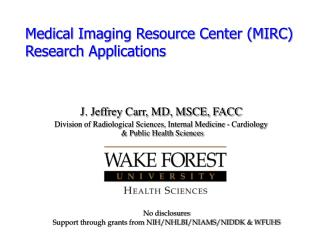 Medical Imaging Resource Center (MIRC) Research Applications
