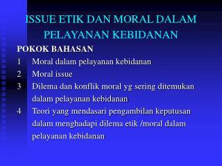 ISSUE ETIK DAN MORAL DALAM PELAYANAN KEBIDANAN