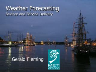 Weather Forecasting Science and Service Delivery