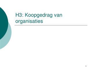 H3: Koopgedrag van organisaties