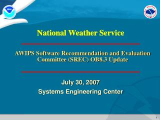 AWIPS Software Recommendation and Evaluation Committee (SREC) OB8.3 Update