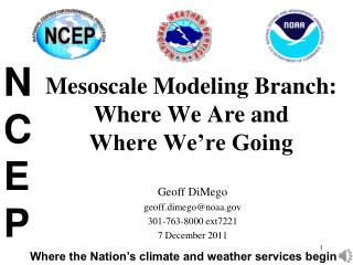 Mesoscale Modeling Branch: Where We Are and Where We're Going