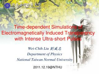 Wei-Chih Liu  劉威志 Department of Physics National Taiwan Normal University