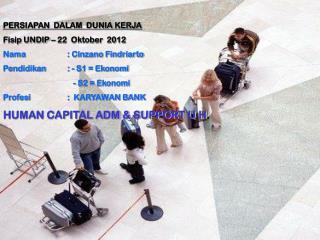 PERSIAPAN  DALAM  DUNIA KERJA Fisip UNDIP –  22  Oktober   2012