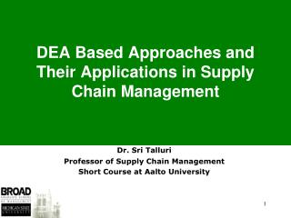 DEA Based Approaches and Their Applications in Supply Chain Management