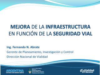 MEJORA  DE LA  INFRAESTRUCTURA  EN FUNCIÓN DE LA  SEGURIDAD VIAL