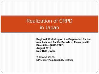 Realization of CRPD  in Japan