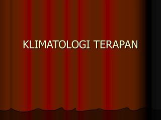 KLIMATOLOGI TERAPAN