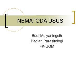 NEMATODA USUS
