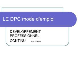 LE DPC mode d'emploi