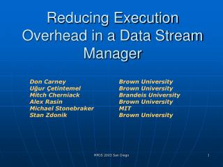 Reducing Execution Overhead in a Data Stream Manager
